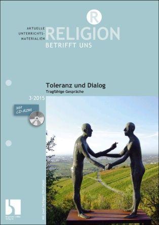 Toleranz und Dialog - Tragfähige Gespräche