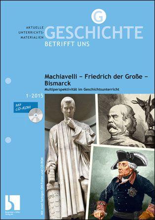 Machiavelli - Friedrich der Große - Bismarck