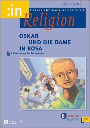 Oskar und die Dame in Rosa (ev. Klasse 7/8) - Mit Kindern über den Tod sprechen