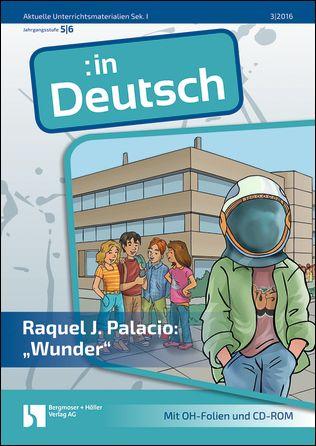"Raquel J. Palacio: ""Wunder"" (für die 5. und 6. Klasse)"