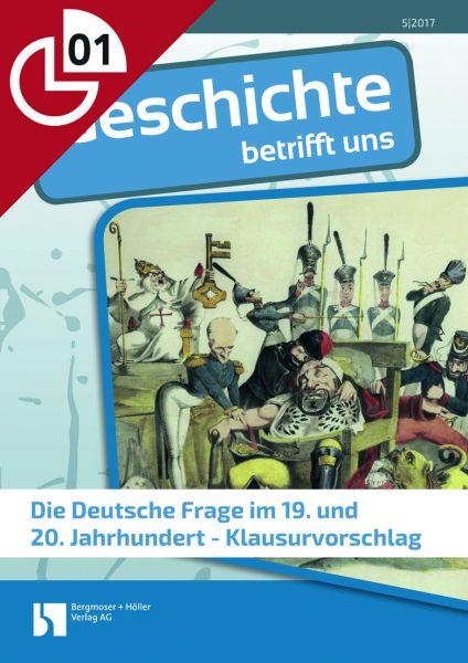 Die Deutsche Frage im 19. und 20. Jahrhundert - Klausurvorschlag