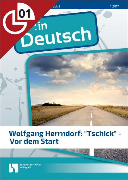 "Wolfgang Herrndorf: ""Tschick"" - Vor dem Start (Heftteil 1)"