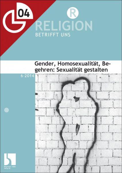 Gender, Homosexualität, Begehren: Sexualität gestalten