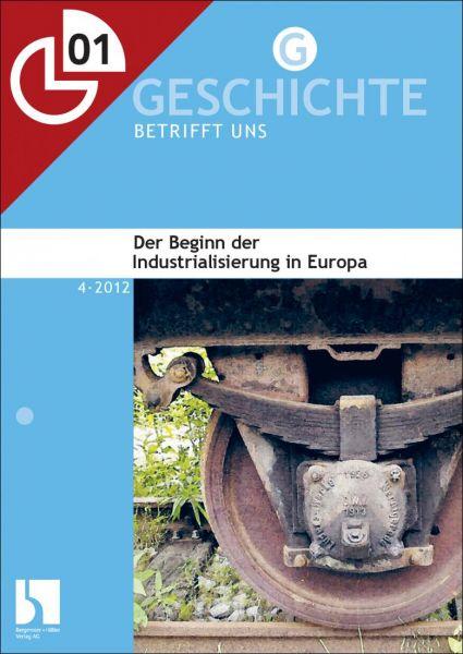 Der Beginn der Industrialisierung in Europa