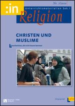 Christen und Muslime. Geschwister, die sich kaum kennen (kath.+ ev. 9/10)