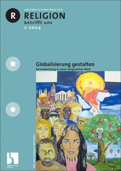Globalisierung gestalten. Verantwortung in einer entgrenzten Welt