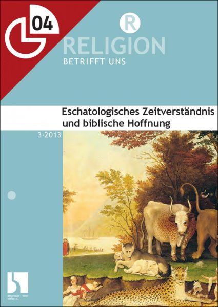 Eschatologisches Zeitverständnis und biblische Hoffnung
