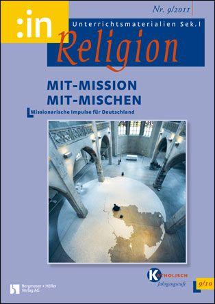Mit-Mission - Mit-Mischen. Missionarische Impulse für Deutschland (kath. 9/10)