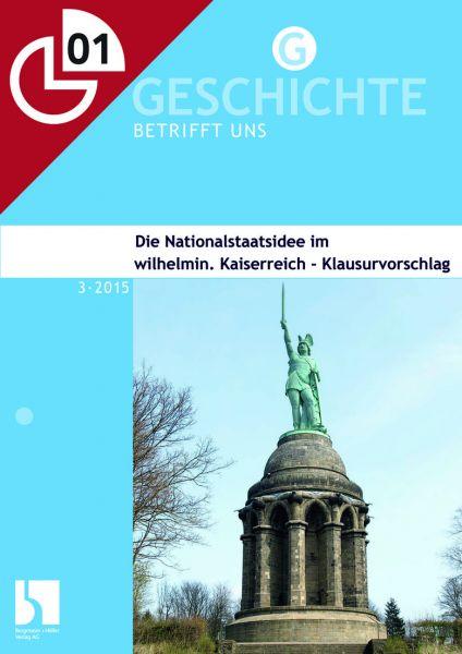 Die Nationalstaatsidee im wilhelminischen Kaisereich - Klausurvorschlag