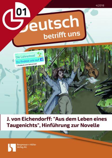 """J. von Eichendorff: """"Aus dem Leben eines Taugenichts"""", Hinführung zur Novelle"""