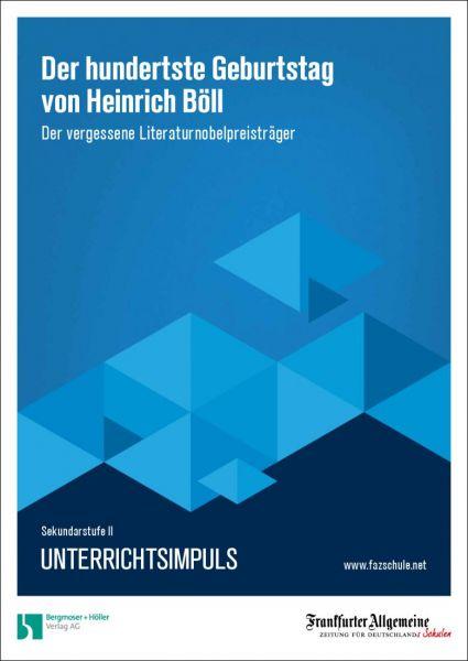 Unterrichtsimplus - Der hundertste Geburtstagvon Heinrich Böll