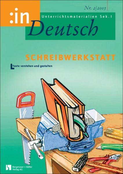 Schreibwerkstatt. Texte verstehen und gestalten (Klasse 7/8)