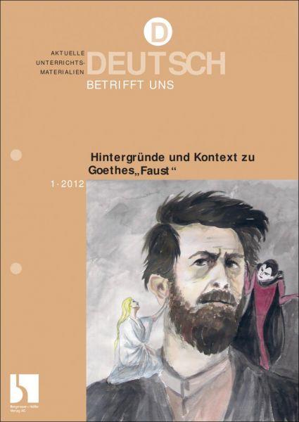 """Johann Wolfgang von Goethe: """"Faust. Der Tragödie erster Teil und zweiter Teil"""""""