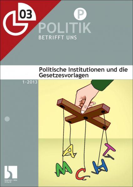 Politische Institutionen und die Gesetzesvorlagen