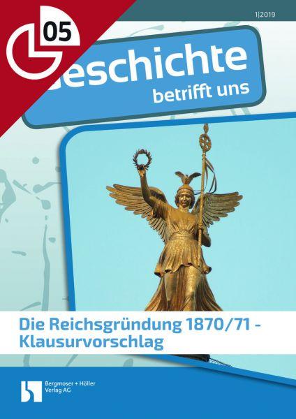 Die Reichsgründung 1870/71 - Klausurvorschlag