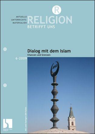 Dialog mit dem Islam - Chancen und Grenzen