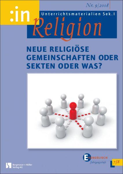 Neue religiöse Gemeinschaften oder Sekten oder was? (ev. 7/8)