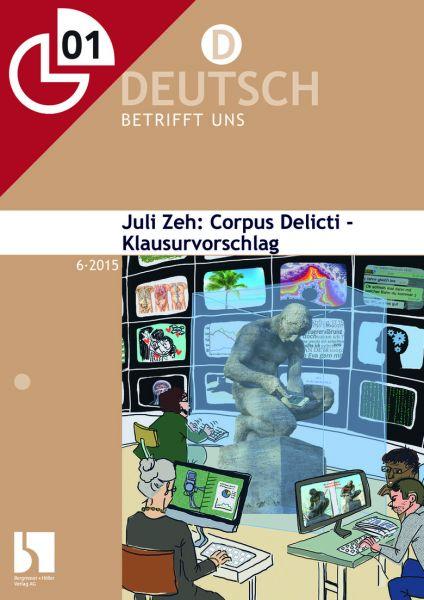 """Juli Zeh: """"Corpus Delicti"""" - Klausurvorschlag"""