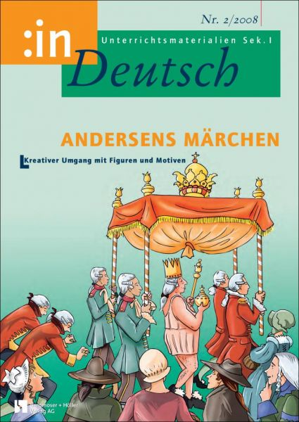 Andersens Märchen. Kreativer Umgang mit Figuren und Motiven (5/6)