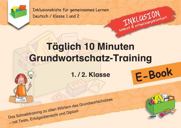 Täglich 10 Minuten Grundwortschatz-Training: 1./2. Klasse