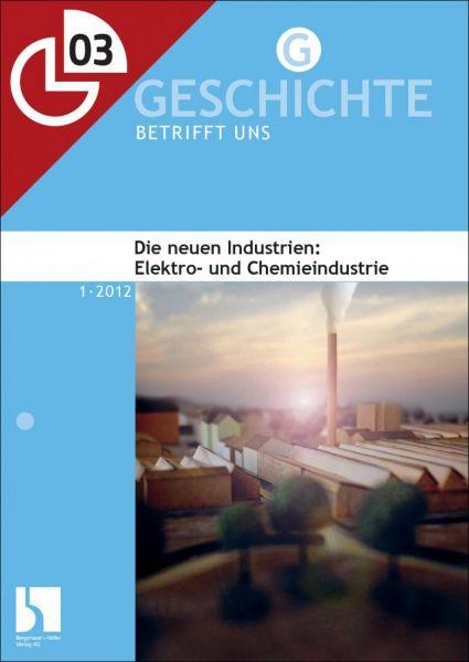 Die neuen Industrien: Elektro- und Chemieindustrie