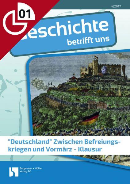"""""""Deutschland"""" zwischen Befreiungskriegen und Vormärz - Klausurvorschlag"""