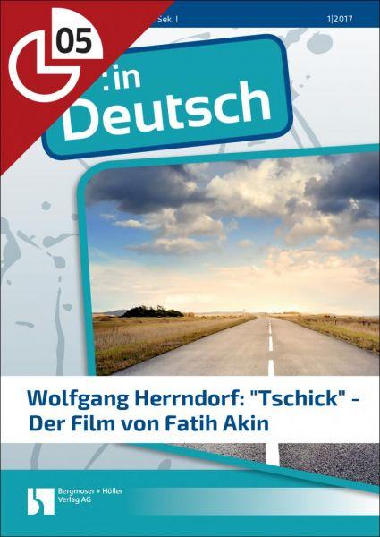 """Wolfgang Herrndorf: """"Tschick"""" - Ein Film von Fatih Akin (Heftteil 5)"""