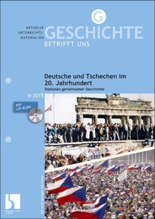 Deutsche und Tschechen im 20. Jahrhundert- Stationen gemeinsamer Geschichte