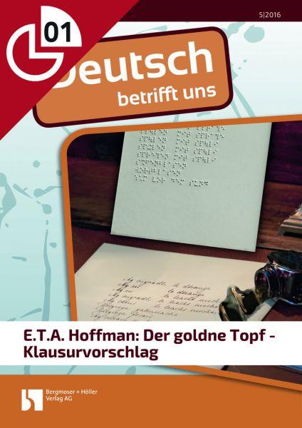 E.T.A. Hoffmann: Der goldne Topf - Klausurvorschlag