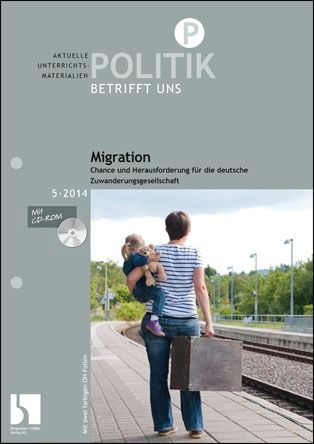 Migration. Chance und Herausforderung für die deutsche Zuwanderungsgesellschaft
