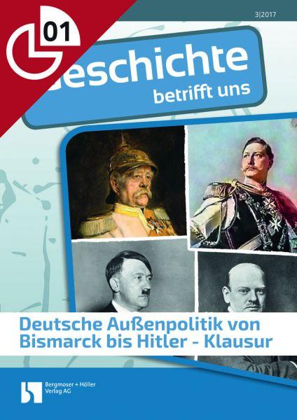 Deutsche Außenpolitik von Bismarck bis Hitler - Klausur