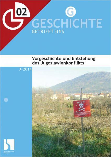 Vorgeschichte und Entstehungsgrundlage des Jugoslawienkonflikts