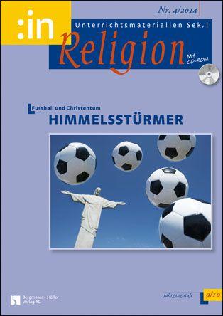 Himmelsstürmer. Fußball und Christentum (ev. + kath. 9/10)