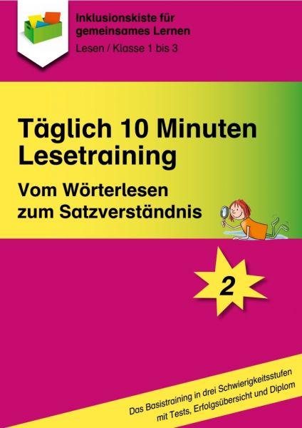 Täglich 10 Minuten Lesetraining: Vom Wörterlesen zum Satzverständnis