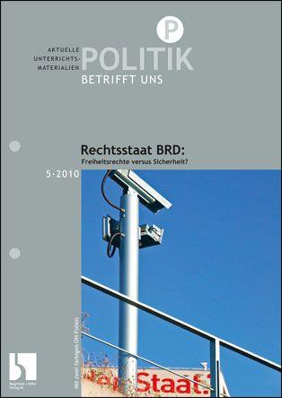 Rechtsstaat BRD: Freiheitsrechte versus Sicherheit?