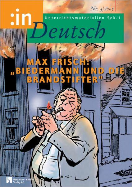 """Max Frisch: """"Biedermann und die Brandstifter"""" (Klasse 9/10)"""