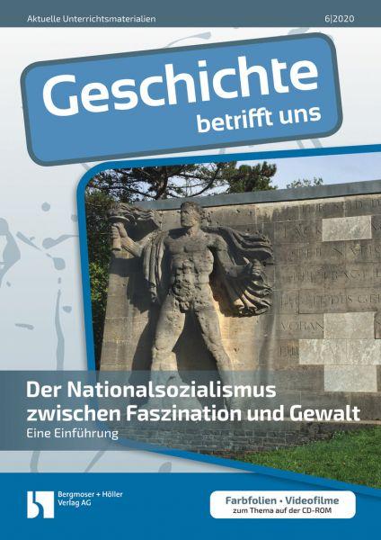 Der Nationalsozialismus zwischen Faszination und Gewalt