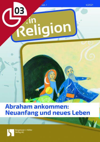 Abraham ankommen: Neuanfang und neues Leben
