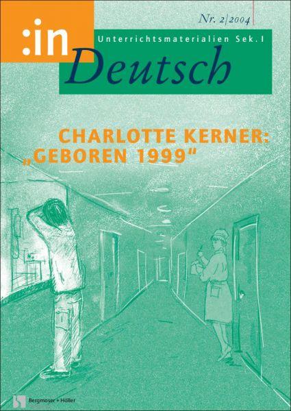 """Charlotte Kerner: """"Geboren 1999"""" (Klasse 9/10)"""