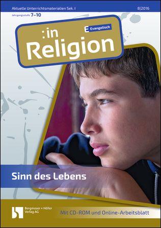 Sinn des Lebens (ev. / Klasse 7-10)