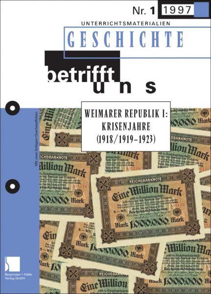 Weimarer Republik I: Krisenjahre (1918/1919-1923)
