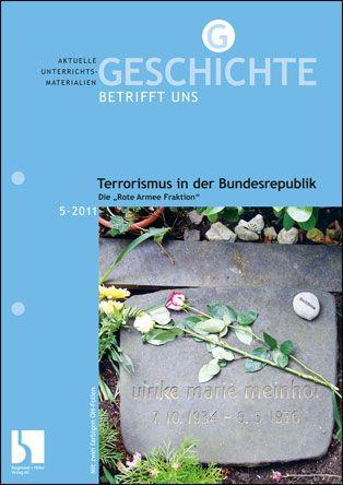 """Terrorismus in der Bundesrepublik. Die """"Rote Armee Fraktion"""""""