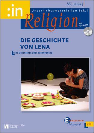 Die Geschichte von Lena. Eine Geschichte über das Mobbing (ev. 5/6)