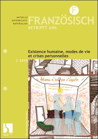 Existence humaine, modes de vie et crises personnelles