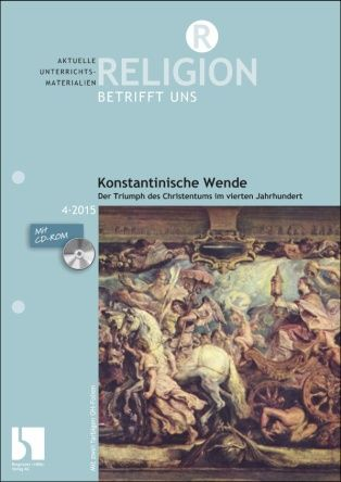 Konstantinische Wende - der Triumph des Christentums im vierten Jahrhundert