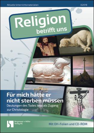 f r mich h tte er nicht sterben m ssen religion betrifft uns religion sekundarstufe ii. Black Bedroom Furniture Sets. Home Design Ideas