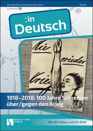 1918-2018: 100 Jahre Schreiben über/gegen den Krieg