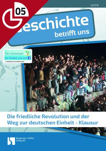 Die friedliche Revolution und der Weg zur deutschen Einheit - Klausur