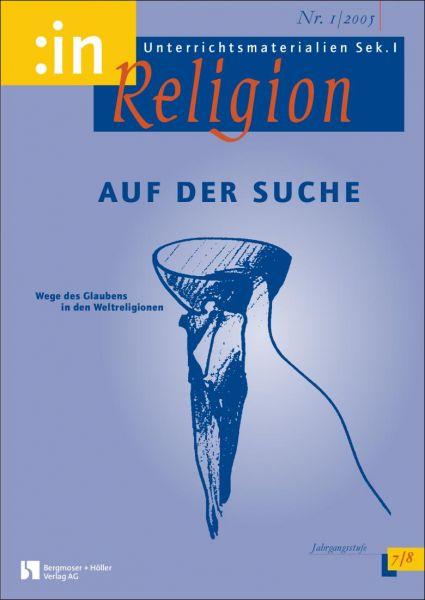 Auf der Suche - Wege des Glaubens in den Weltreligionen (kath.+ ev. 7/8)