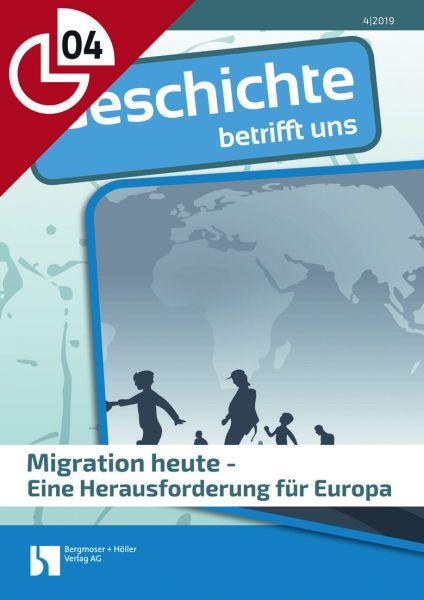 Migration heute - eine Herausforderung für Europa
